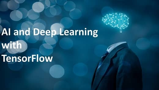 AI and Deep Learning with TensorFlow