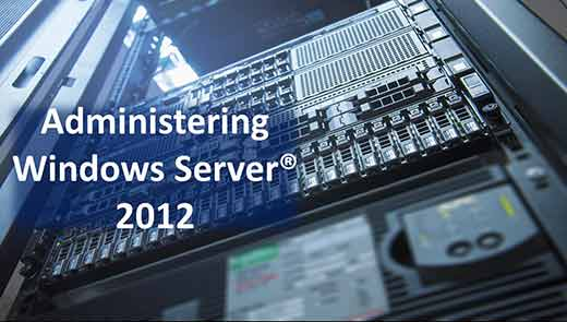 Administering Windows Server® 2012