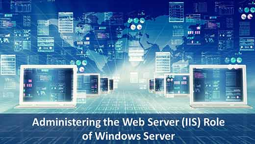Administering the Web Server IIS Role of Windows Server