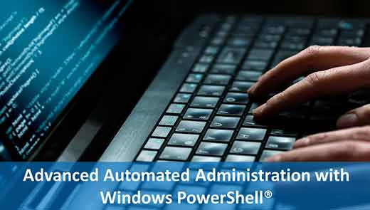 Advanced Automated Administration with Windows PowerShell®