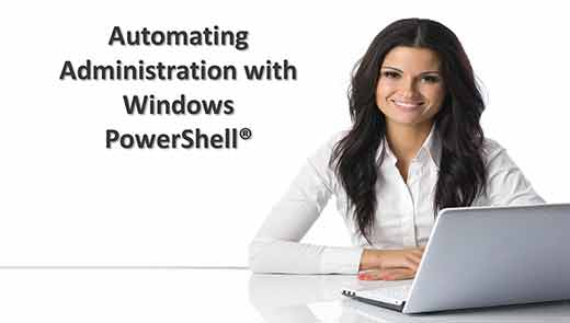 Automating Administration with Windows PowerShell®