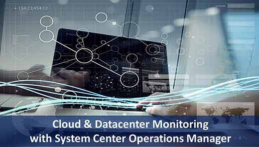 Cloud and Datacenter Monitoring with System Center Operations Manager