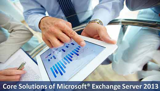 Core Solutions of Microsoft® Exchange Server 2013