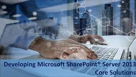 Developing Microsoft SharePoint® Server 2013 Core Solutions