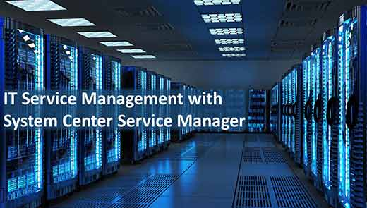 IT Service Management with System Center Service Manager