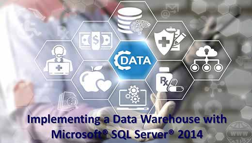 Implementing a Data Warehouse with Microsoft® SQL Server® 2014