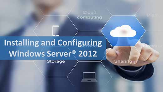 Installing and Configuring Windows Server® 2012