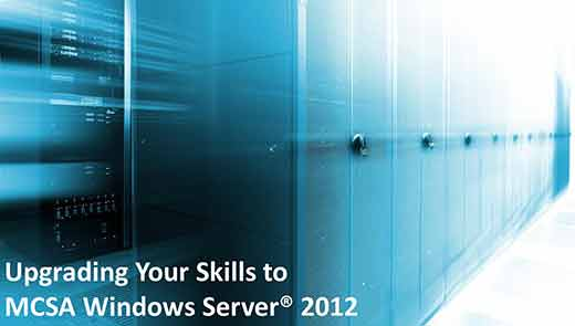 Upgrading Your Skills to MCSA Windows Server® 2012