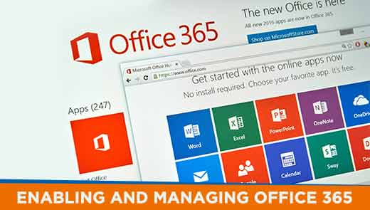 Enabling and Managing Microsoft Office 365